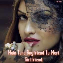 Main Tera Boyfriend Tu Meri Girlfriend