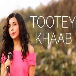 Tootey Khaab (Female Version)