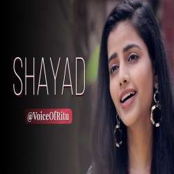 Shayad (Female Cover New Version)