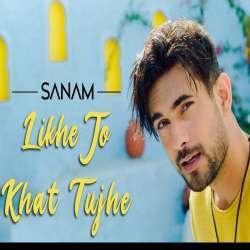 Likhe Jo Khat Tujhe (New Version)