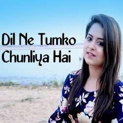 Dil Ne Tumko Chunliya Hai New Cover