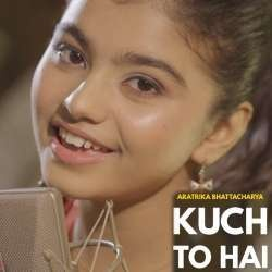 Kuch To Hai (New Version Cover)