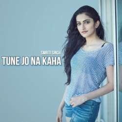 Tune Jo Na Kaha (New Version Cover)