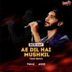 Ae Dil Hai Mushkil (RCR Rap) DJ Franky X DJ Amit Singh