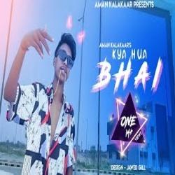 Kya Hua Bhai