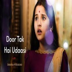 Door Tak Hai Ek Udasi - Rishta Tera Mera V. 19