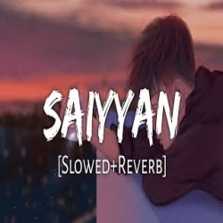 Saiyaan Lofi Mix